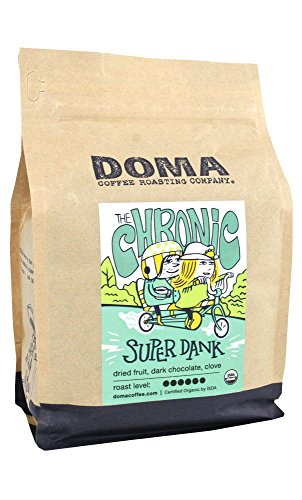 Doma Coffee The Chronic Super Dank Dark Roasted Fair Trade Organic Whole Bean 12 Ounce Bag