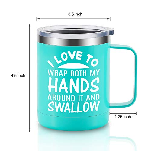 Mug I Love To Wrap Both My Hands Around It And Swallow-8930